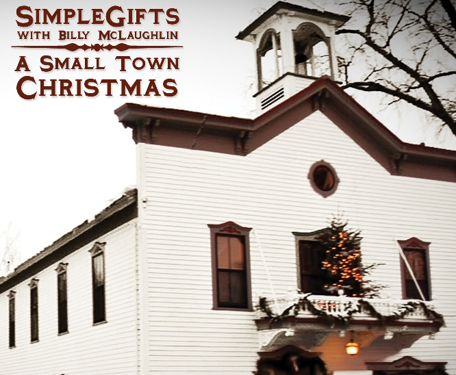 SimpleGifts with Billy McLaughlin: A Small Town Christmas
