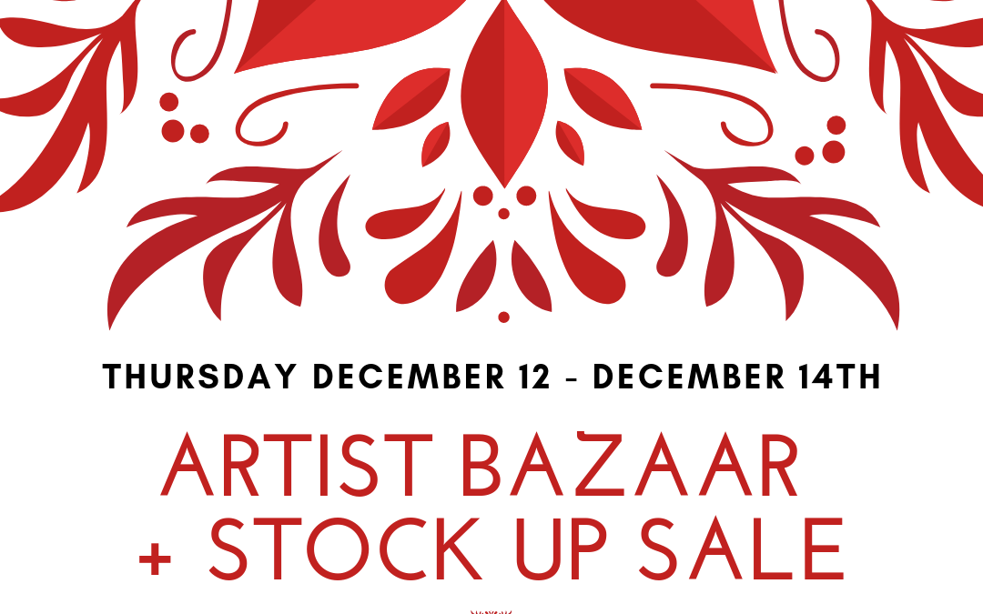 2019 Artist Bazaar + Stock Up Sale – ATTENTION LOCAL ARTISTS