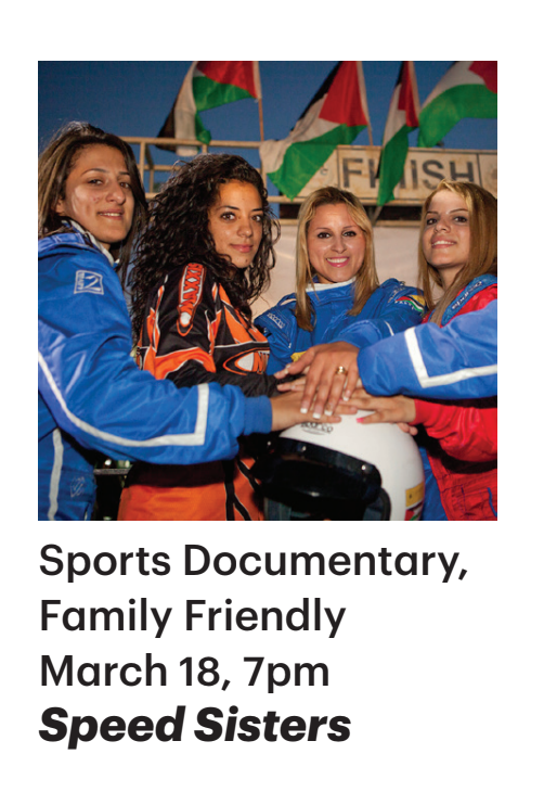 Mizna's - Arab Film Festival at the New York Mills Regional Cultural Center- Speed Sisters - Family Friendly Sports Documentary